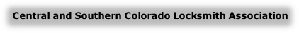 Central and Southern Colorado Locksmith Association